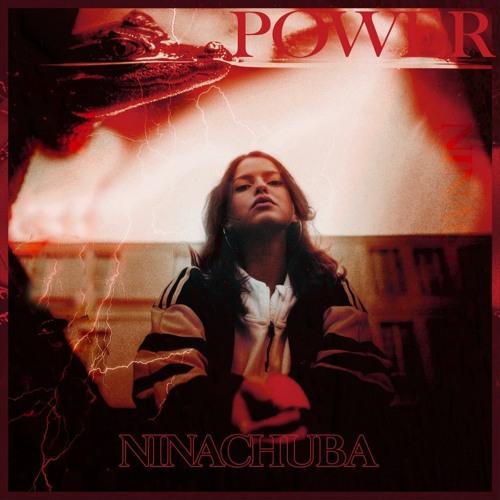 "Nina Chuba ""Power"""