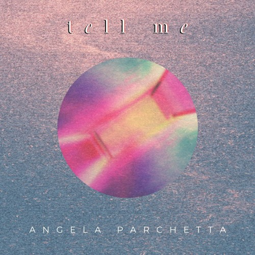 "Angela Parchetta ""Tell Me"""